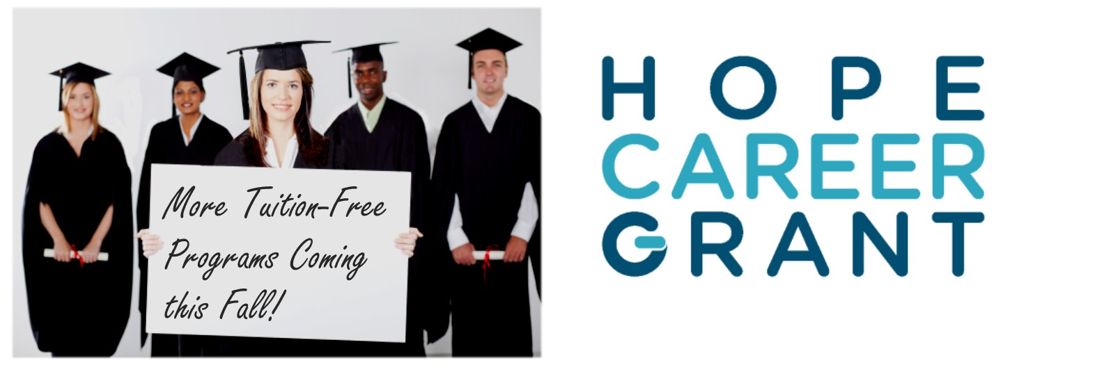 HOPE Career Grant Expansion Starting this Fall!